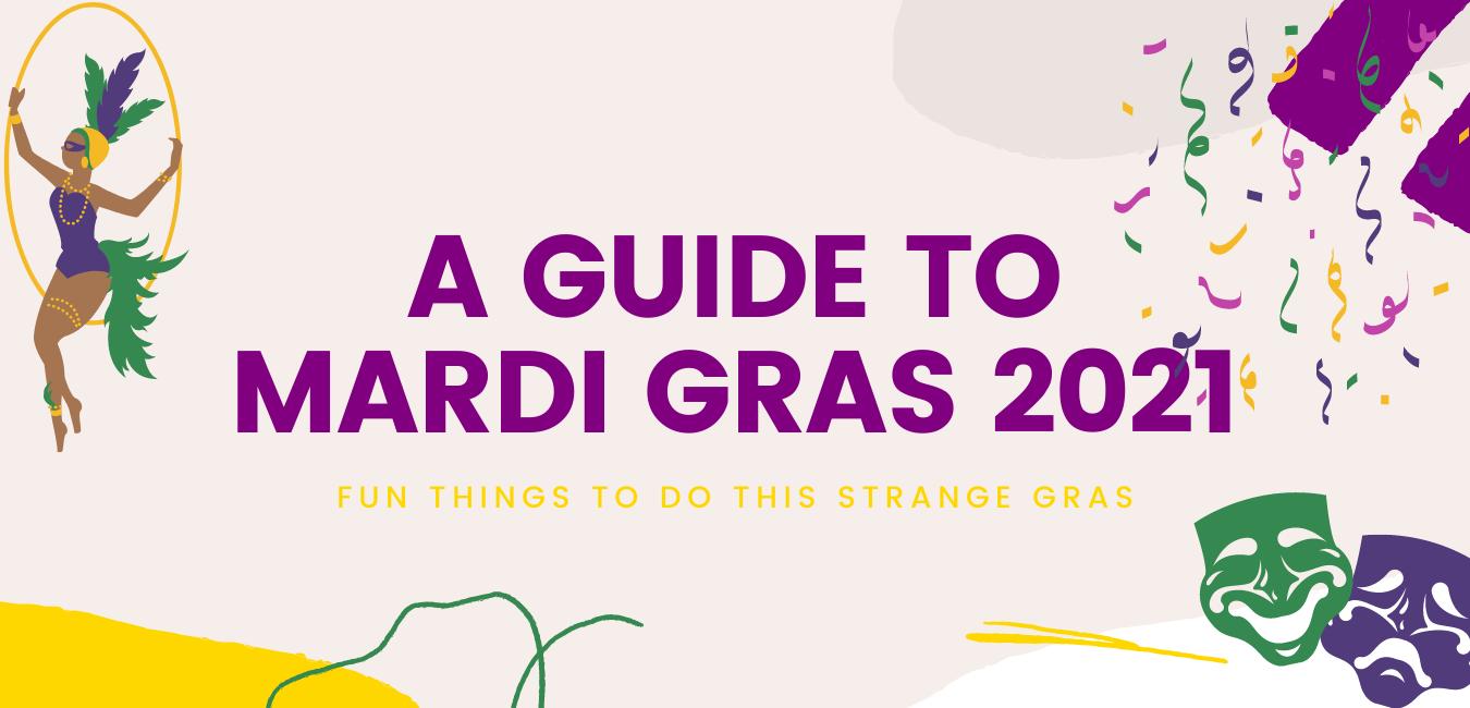 Guide to Mardi Gras 2021
