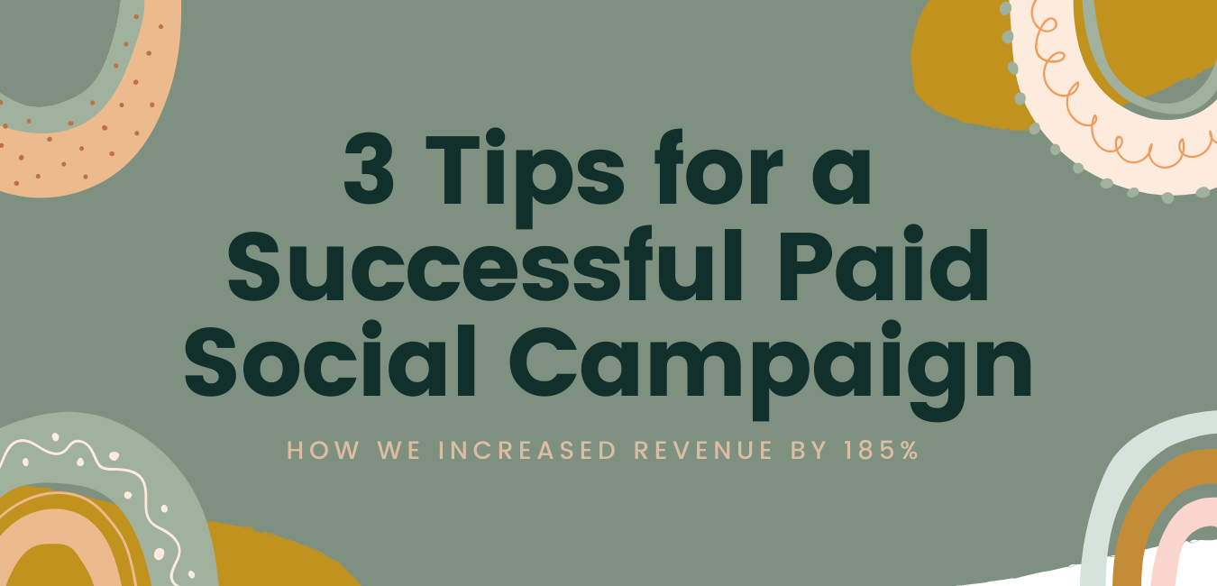 3 Tips to a Successful Paid Social Campaign