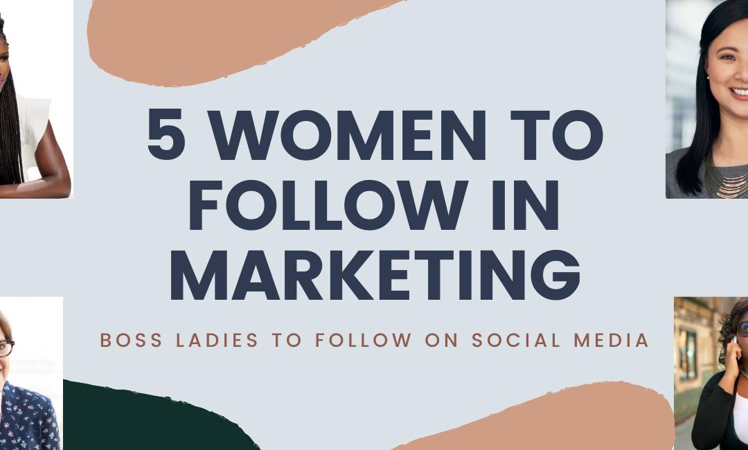 5 Women in Marketing to Follow