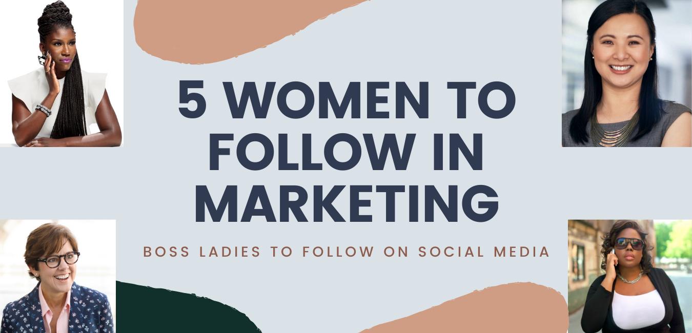 5 Women to Follow in Marketing